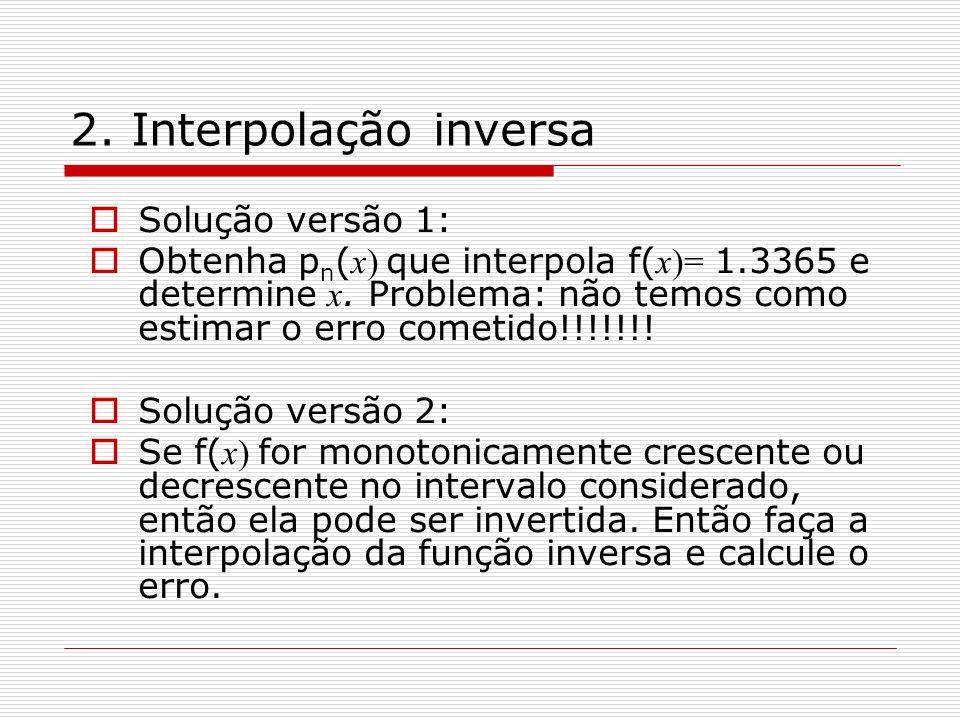 2. Interpolação inversa Solução versão 1:
