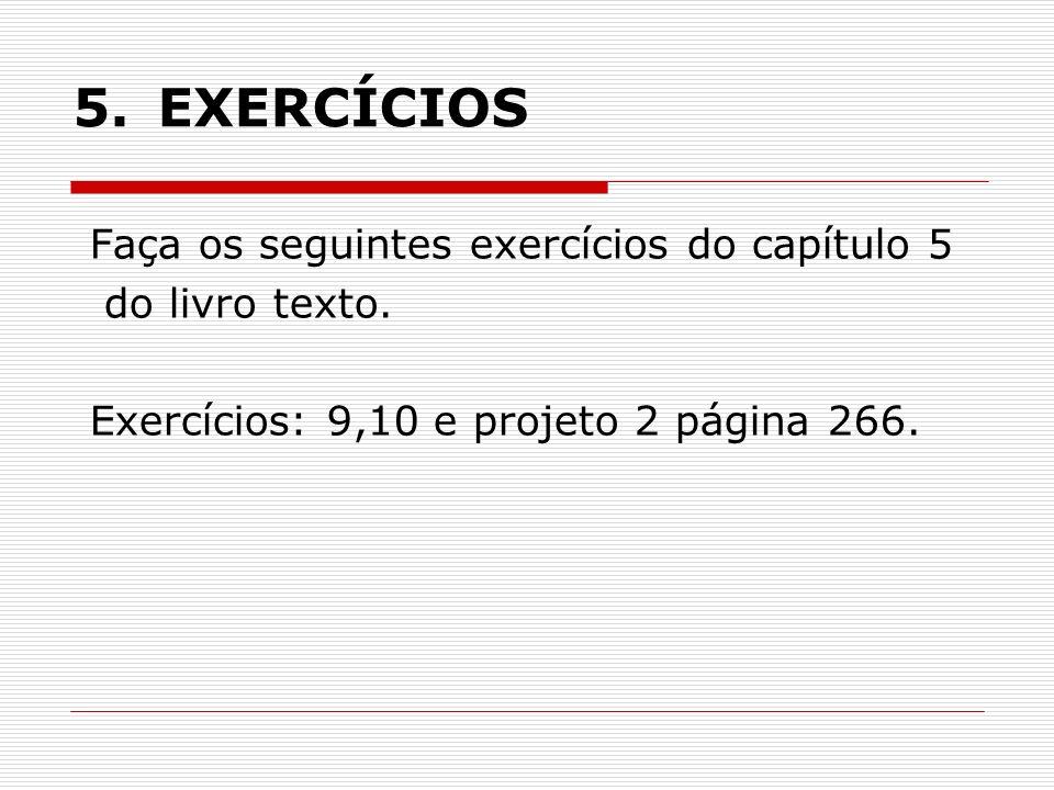 5. EXERCÍCIOS Faça os seguintes exercícios do capítulo 5
