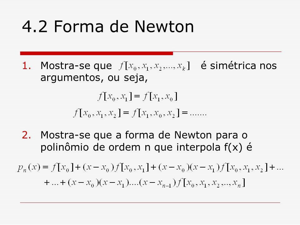 4.2 Forma de Newton Mostra-se que é simétrica nos argumentos, ou seja,