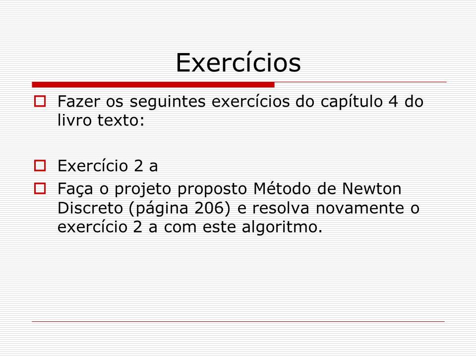 Exercícios Fazer os seguintes exercícios do capítulo 4 do livro texto: