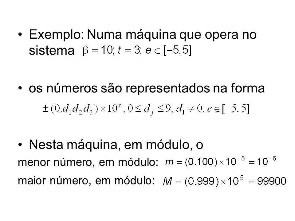 Exemplo: Numa máquina que opera no sistema