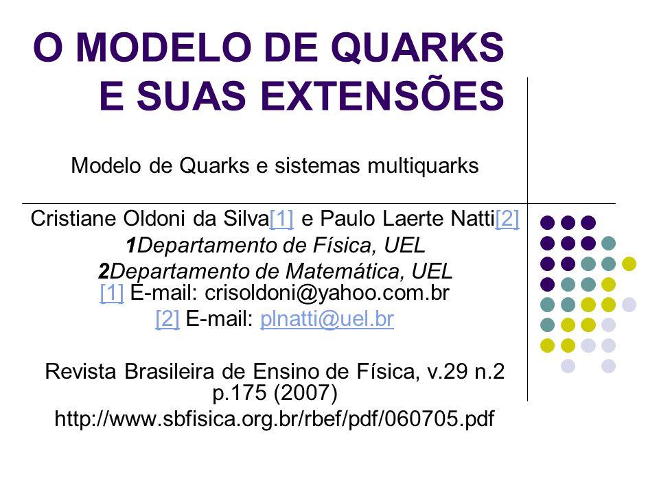 O MODELO DE QUARKS E SUAS EXTENSÕES