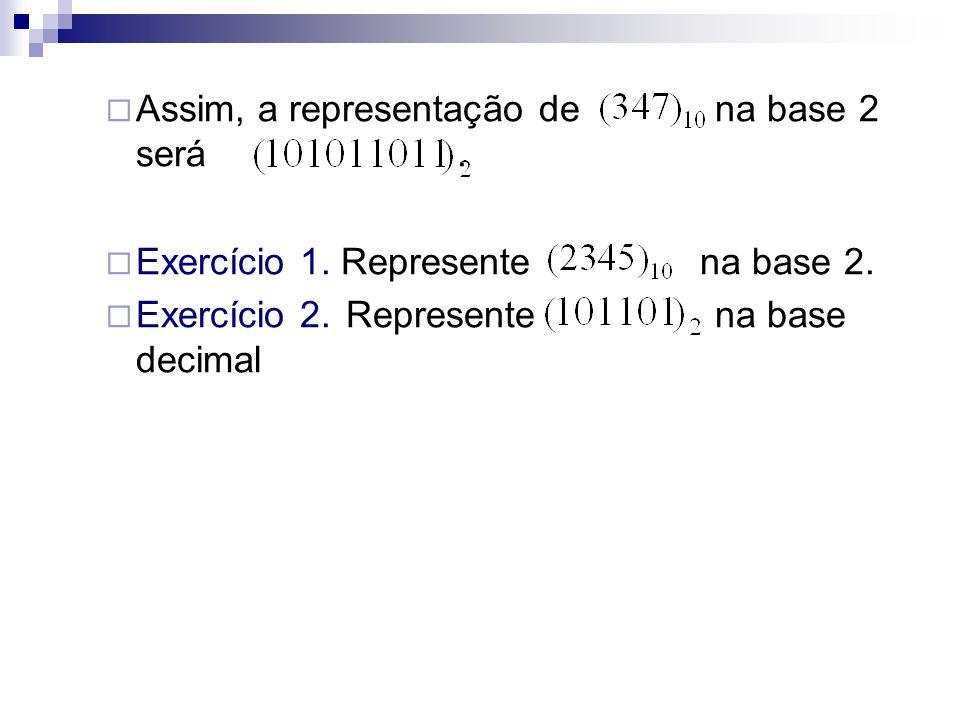 Assim, a representação de na base 2 será .
