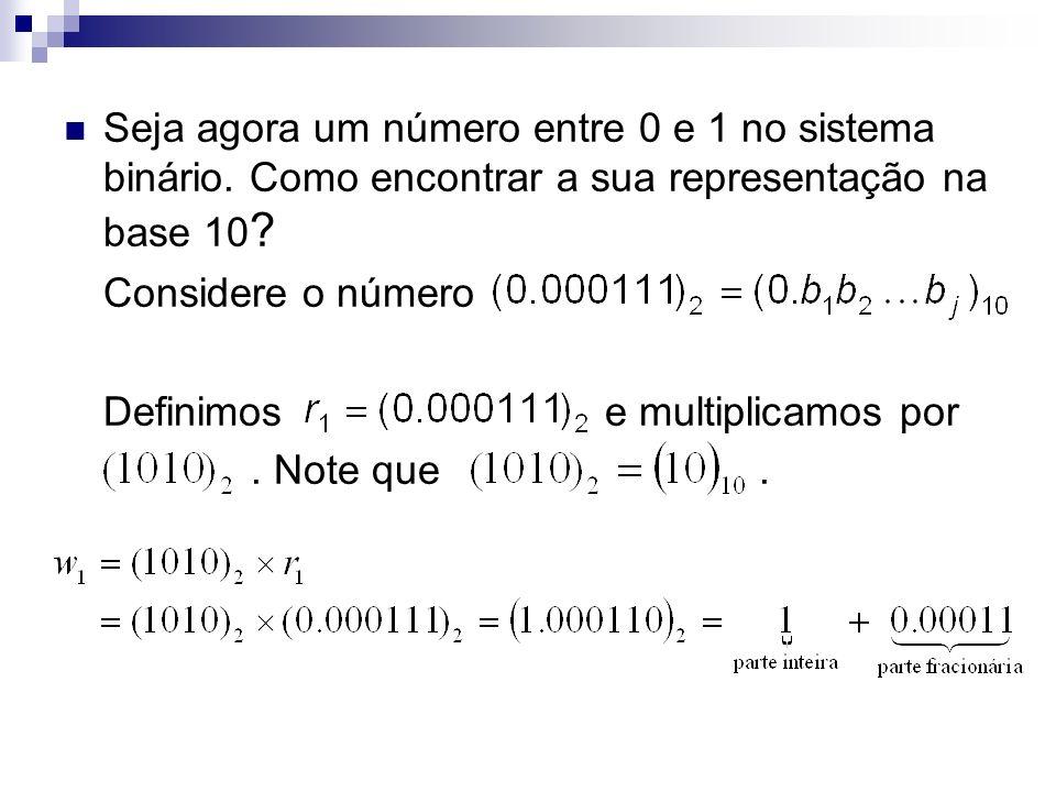 Seja agora um número entre 0 e 1 no sistema binário