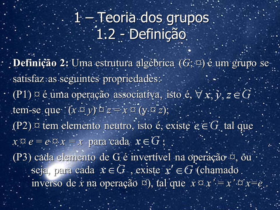 1 – Teoria dos grupos 1.2 - Definição