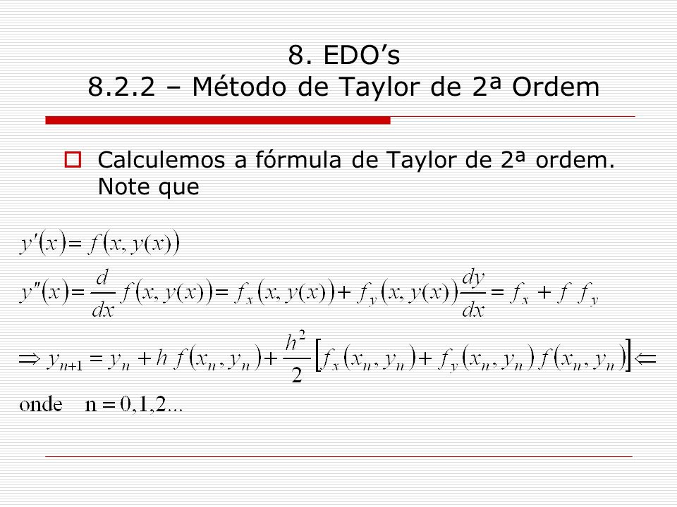 8. EDO's 8.2.2 – Método de Taylor de 2ª Ordem