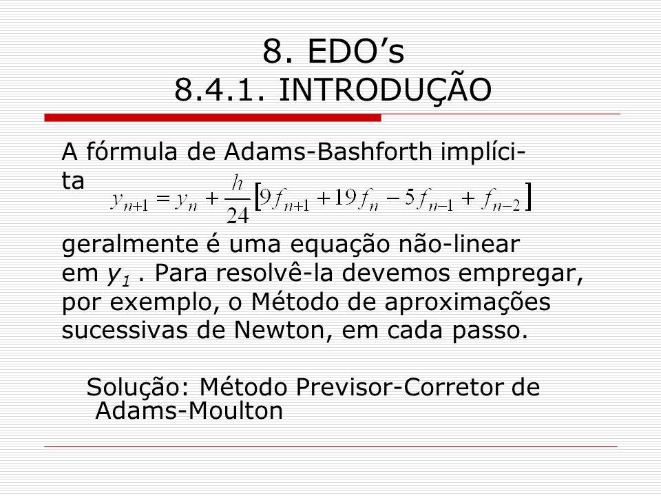 8. EDO's 8.4.1. INTRODUÇÃO A fórmula de Adams-Bashforth implíci- ta