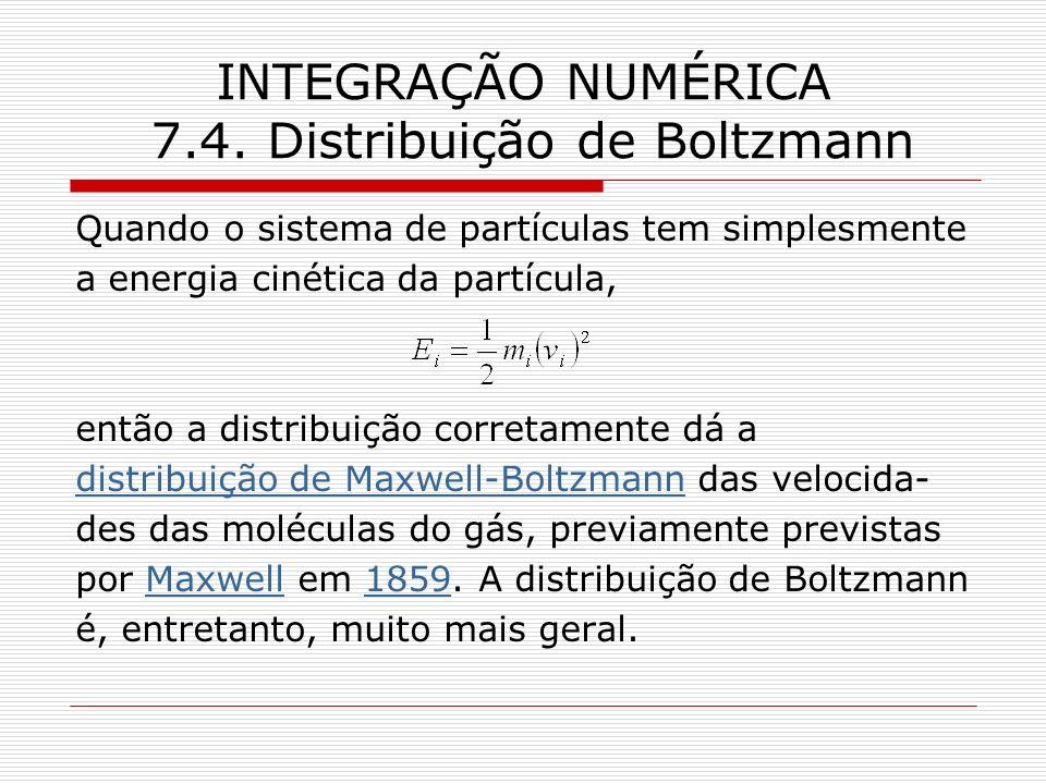 INTEGRAÇÃO NUMÉRICA 7.4. Distribuição de Boltzmann
