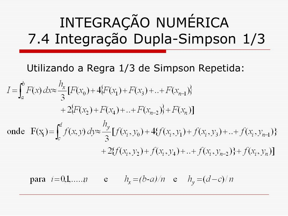 INTEGRAÇÃO NUMÉRICA 7.4 Integração Dupla-Simpson 1/3