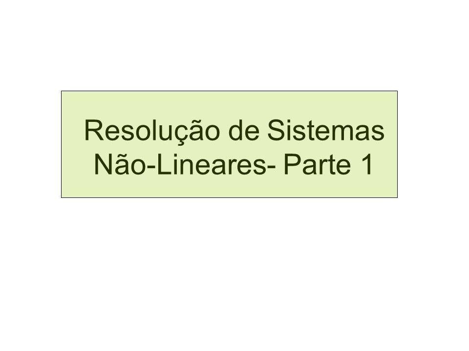 Resolução de Sistemas Não-Lineares- Parte 1