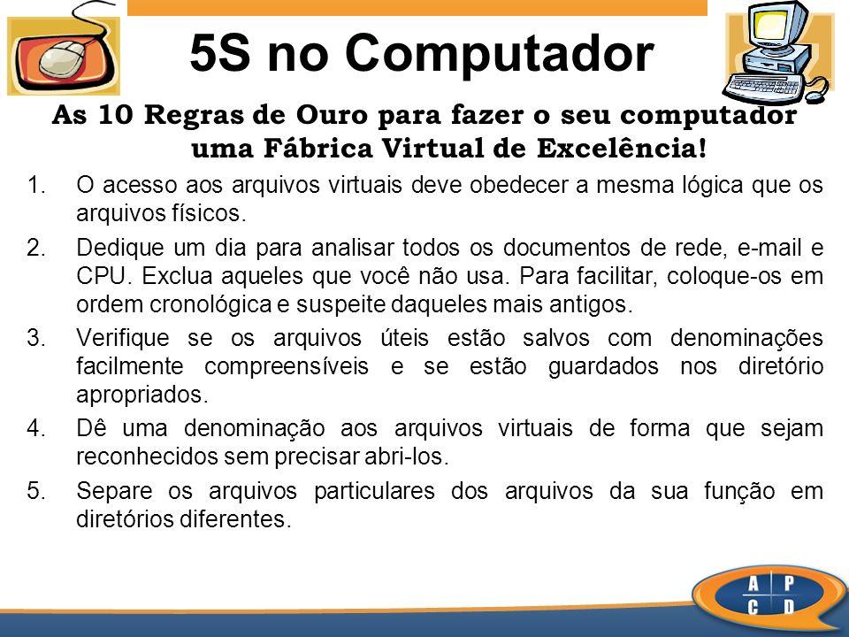 5S no ComputadorAs 10 Regras de Ouro para fazer o seu computador uma Fábrica Virtual de Excelência!