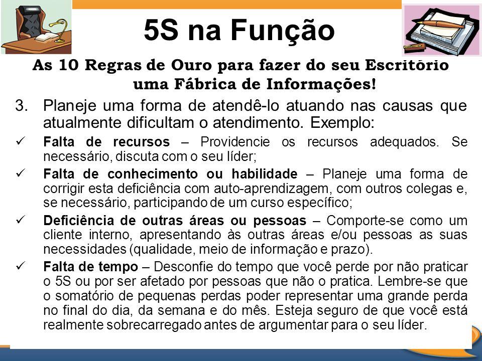 5S na FunçãoAs 10 Regras de Ouro para fazer do seu Escritório uma Fábrica de Informações!