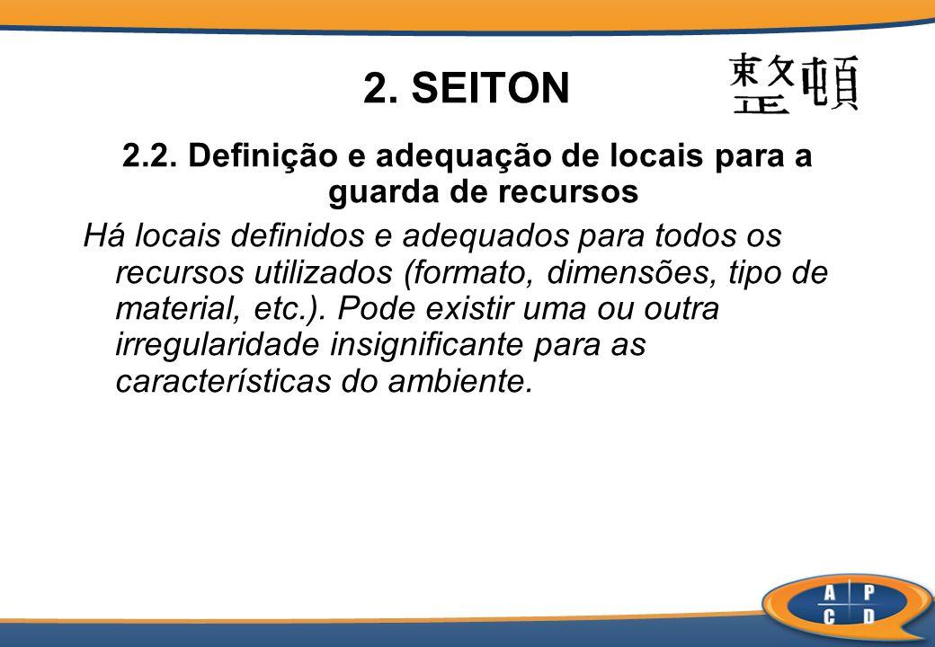2.2. Definição e adequação de locais para a guarda de recursos