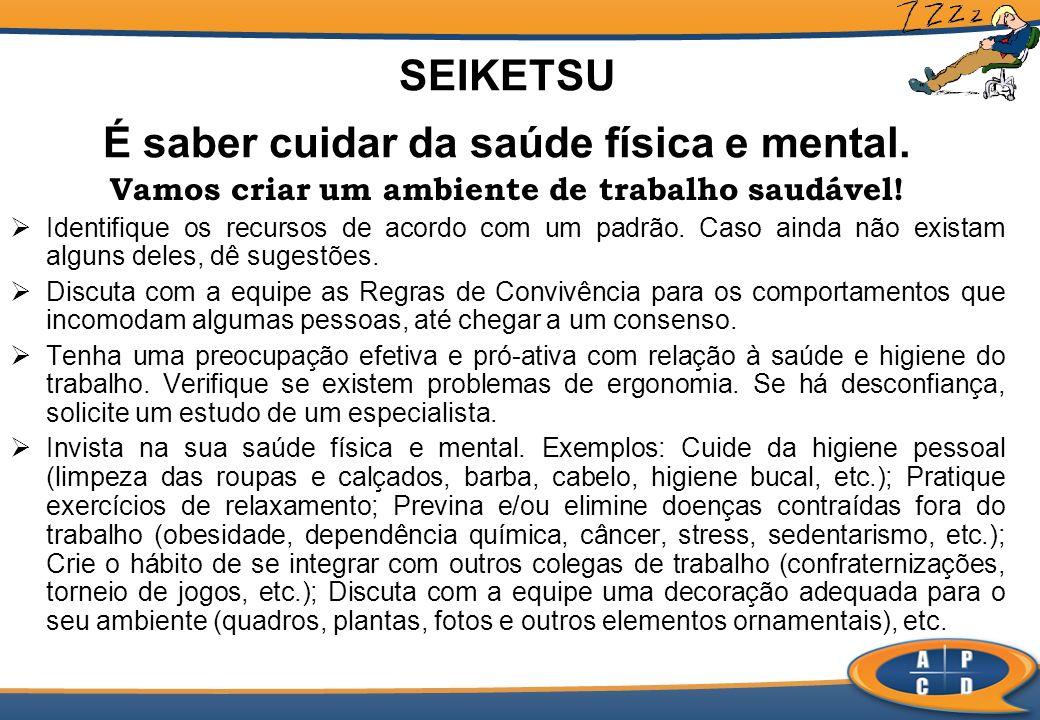 SEIKETSU É saber cuidar da saúde física e mental.