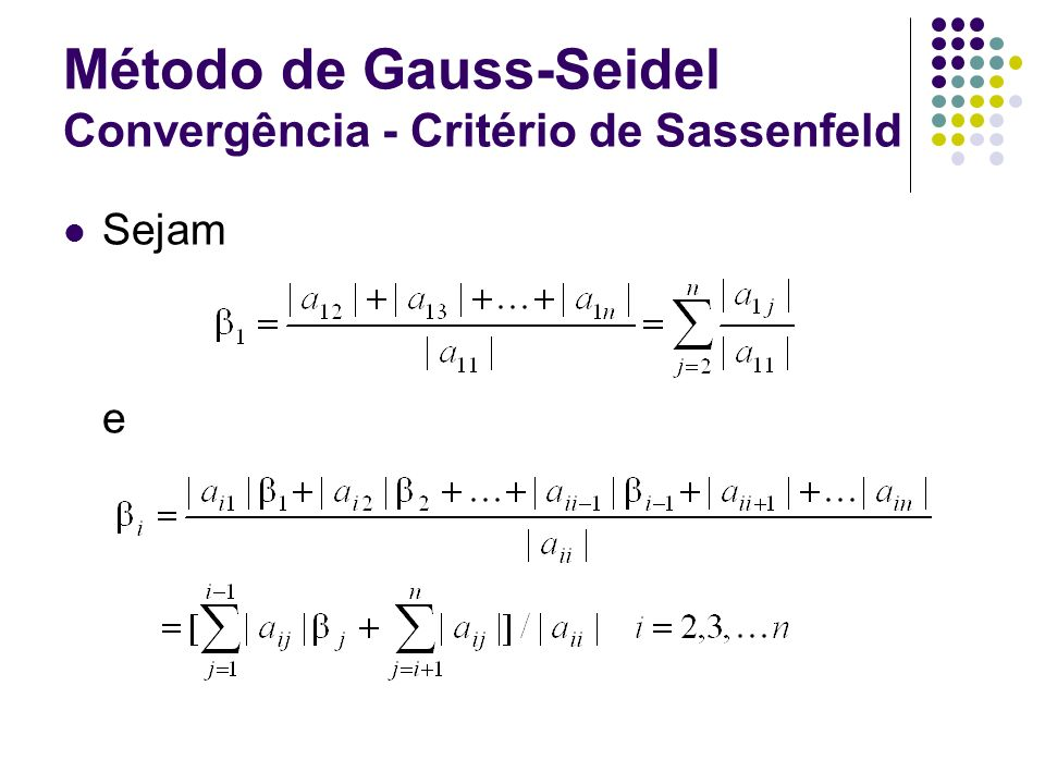 Método de Gauss-Seidel Convergência - Critério de Sassenfeld