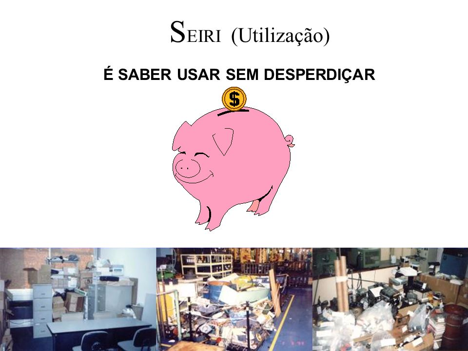É SABER USAR SEM DESPERDIÇAR