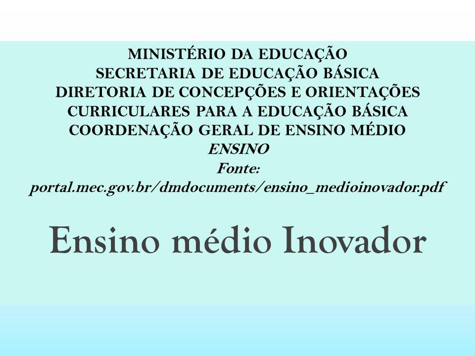 Ensino médio Inovador MINISTÉRIO DA EDUCAÇÃO