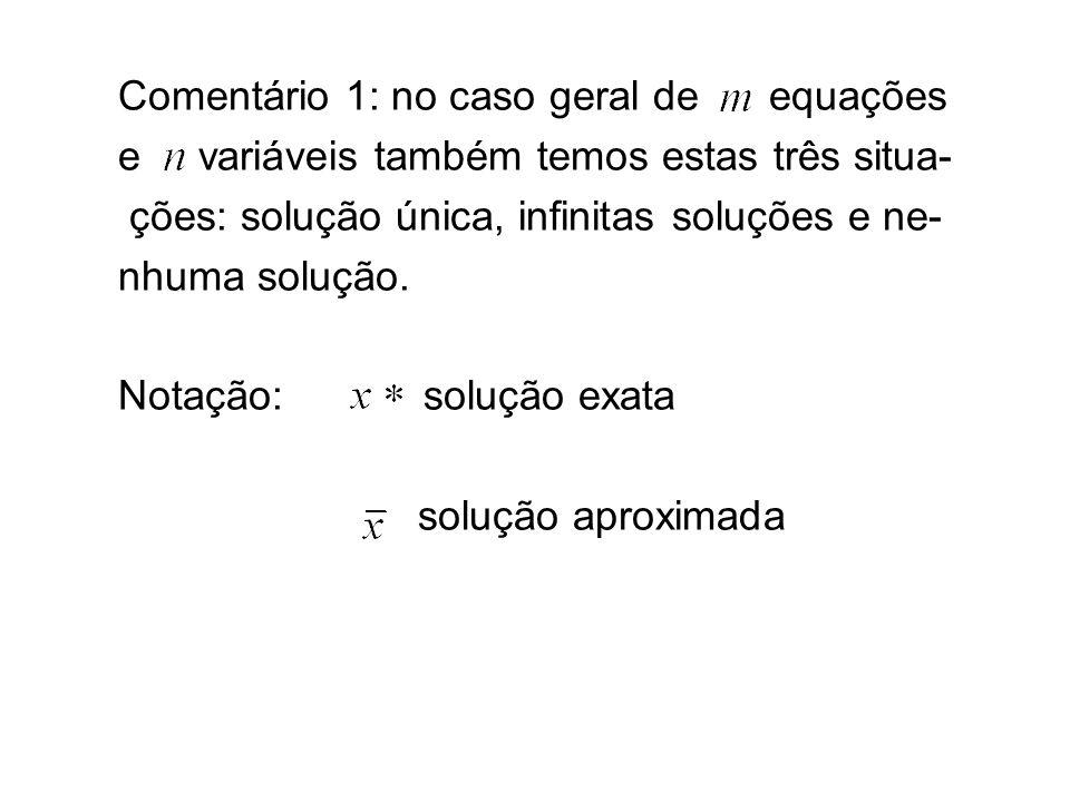 Comentário 1: no caso geral de equações
