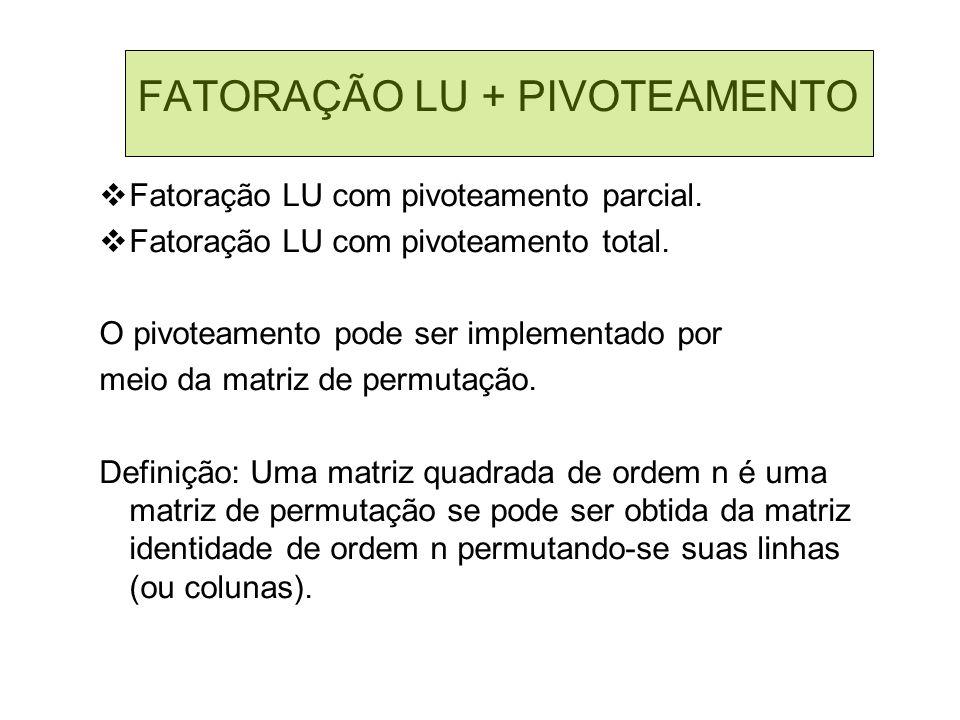 FATORAÇÃO LU + PIVOTEAMENTO