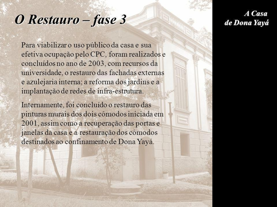 O Restauro – fase 3 A Casa de Dona Yayá