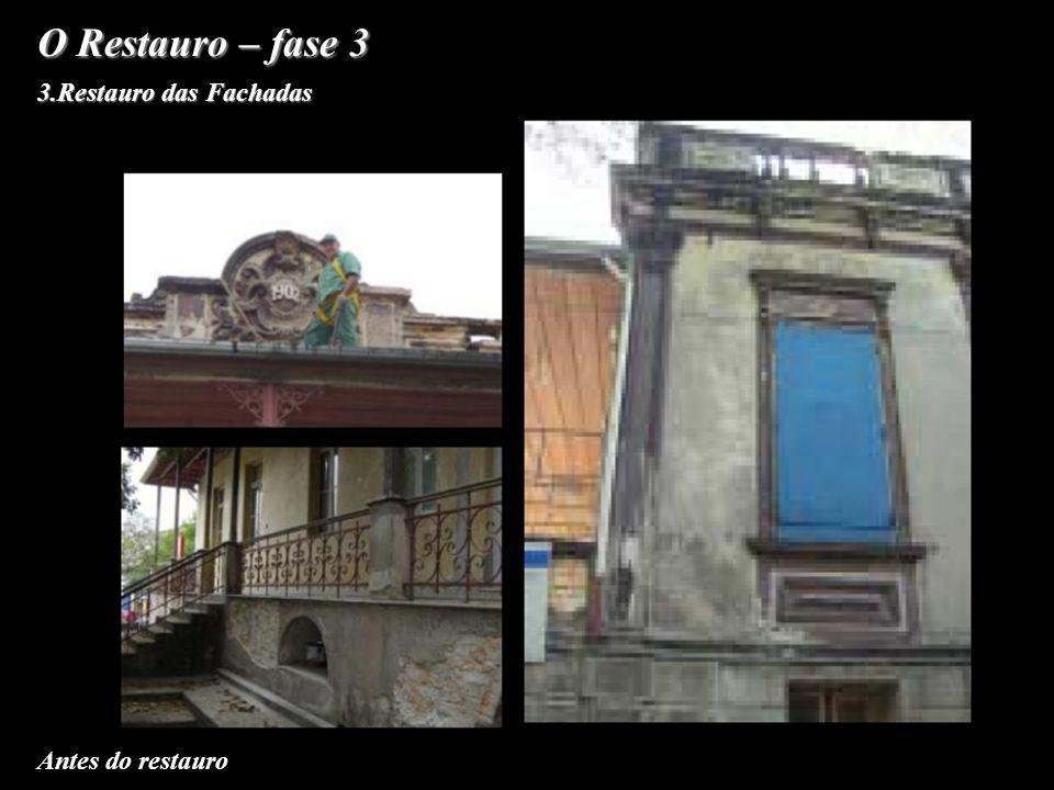 O Restauro – fase 3 3.Restauro das Fachadas Antes do restauro