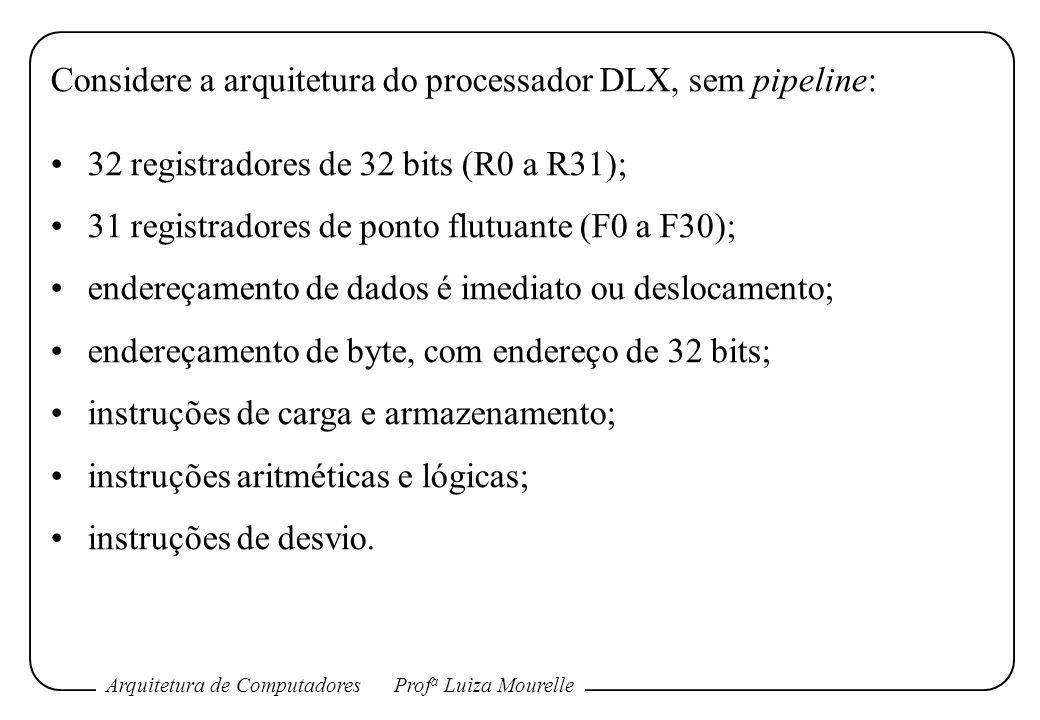 Considere a arquitetura do processador DLX, sem pipeline: