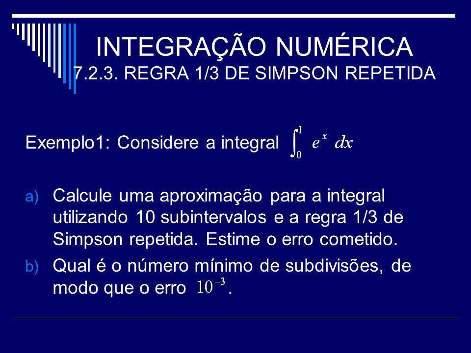 INTEGRAÇÃO NUMÉRICA 7.2.3. REGRA 1/3 DE SIMPSON REPETIDA