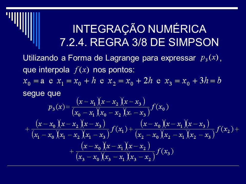 INTEGRAÇÃO NUMÉRICA 7.2.4. REGRA 3/8 DE SIMPSON