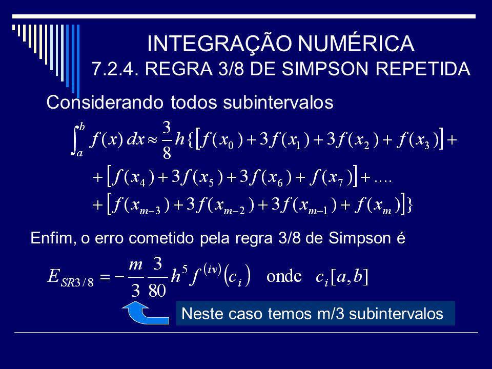 INTEGRAÇÃO NUMÉRICA 7.2.4. REGRA 3/8 DE SIMPSON REPETIDA