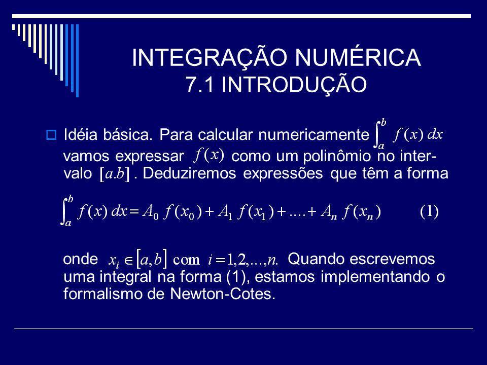 INTEGRAÇÃO NUMÉRICA 7.1 INTRODUÇÃO