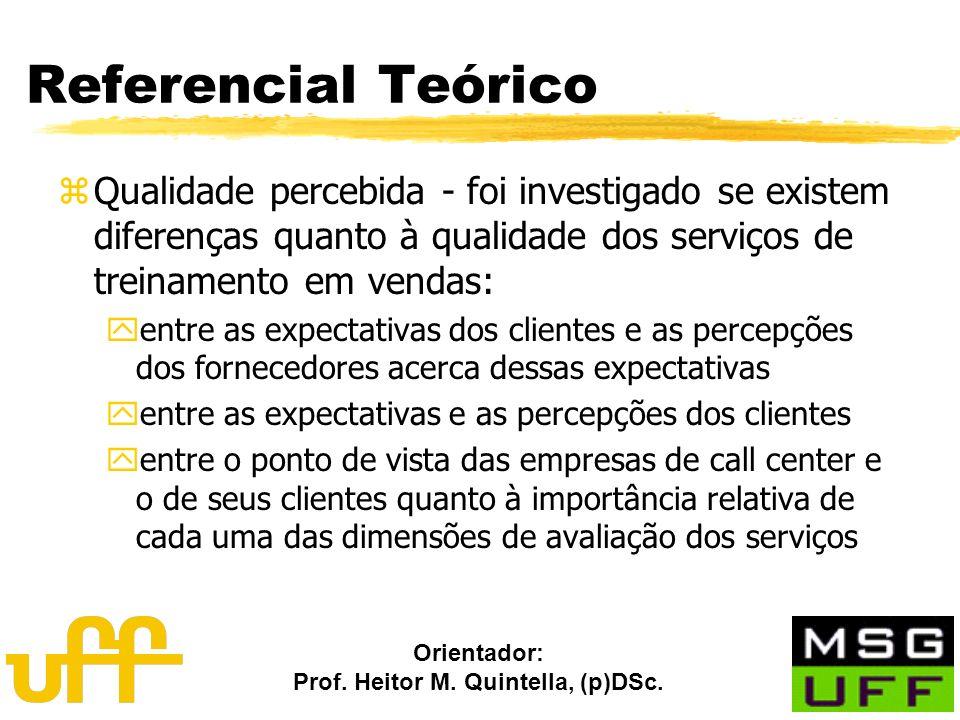 Referencial Teórico Qualidade percebida - foi investigado se existem diferenças quanto à qualidade dos serviços de treinamento em vendas: