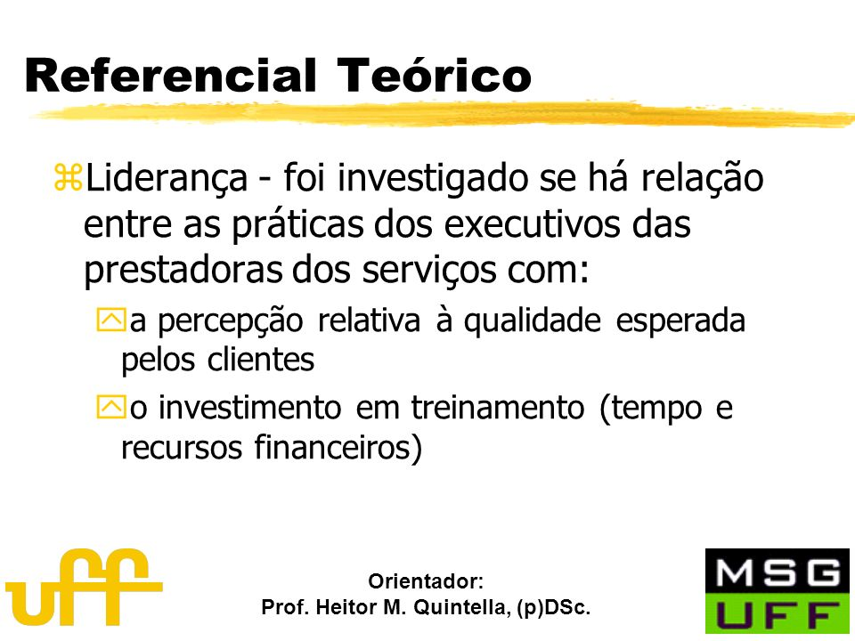 Referencial TeóricoLiderança - foi investigado se há relação entre as práticas dos executivos das prestadoras dos serviços com: