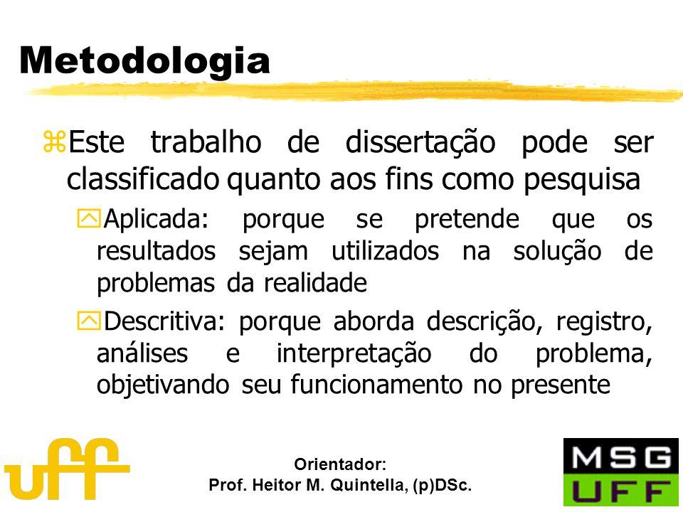 Metodologia Este trabalho de dissertação pode ser classificado quanto aos fins como pesquisa.
