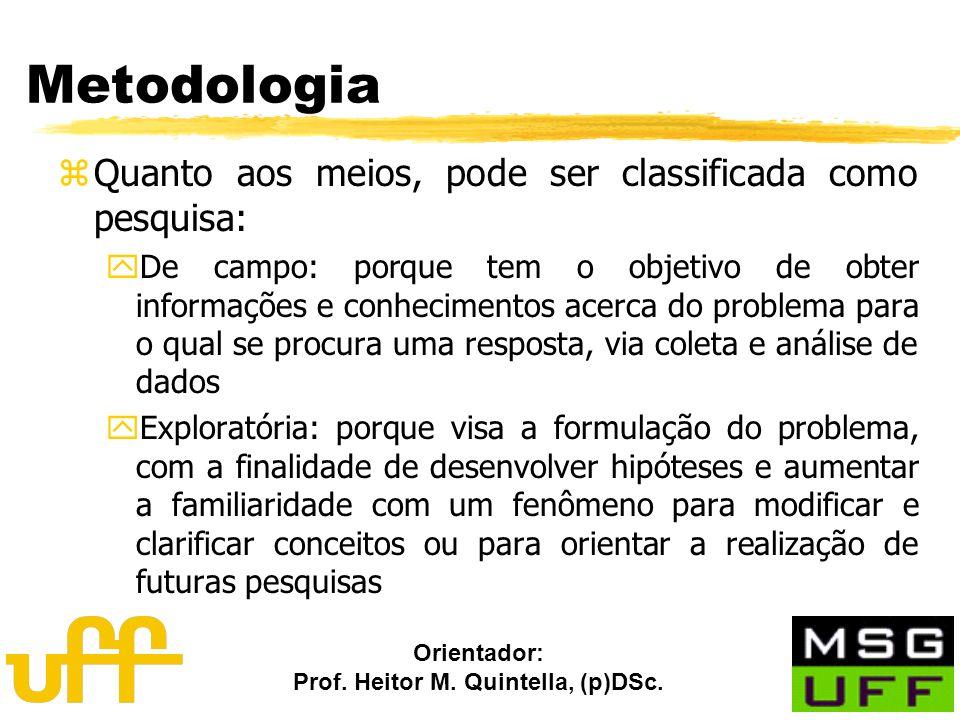 Metodologia Quanto aos meios, pode ser classificada como pesquisa: