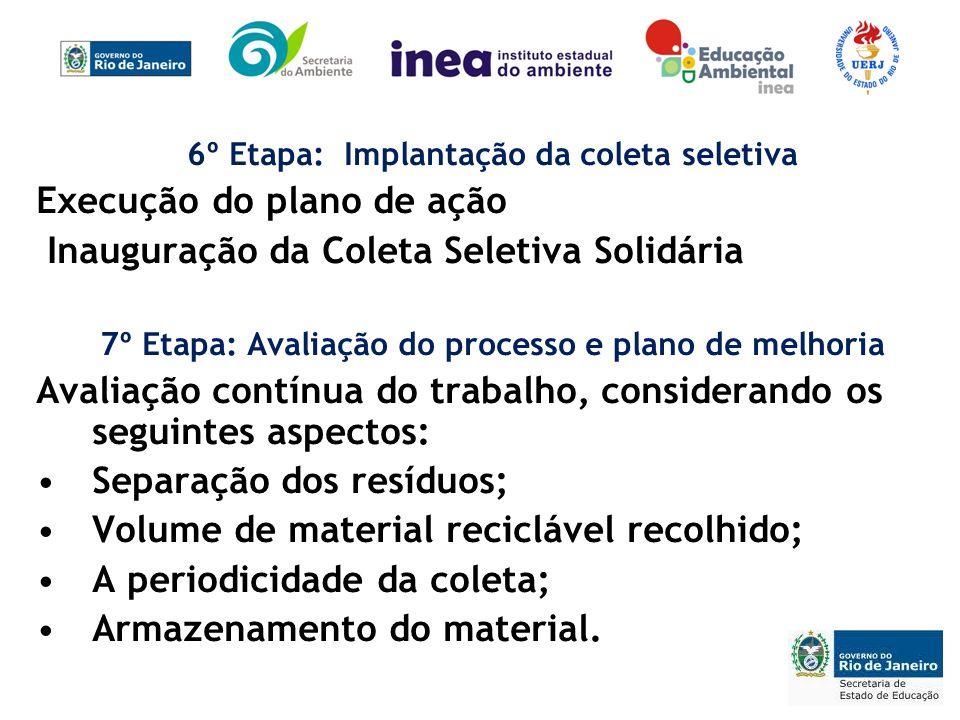 Execução do plano de ação Inauguração da Coleta Seletiva Solidária