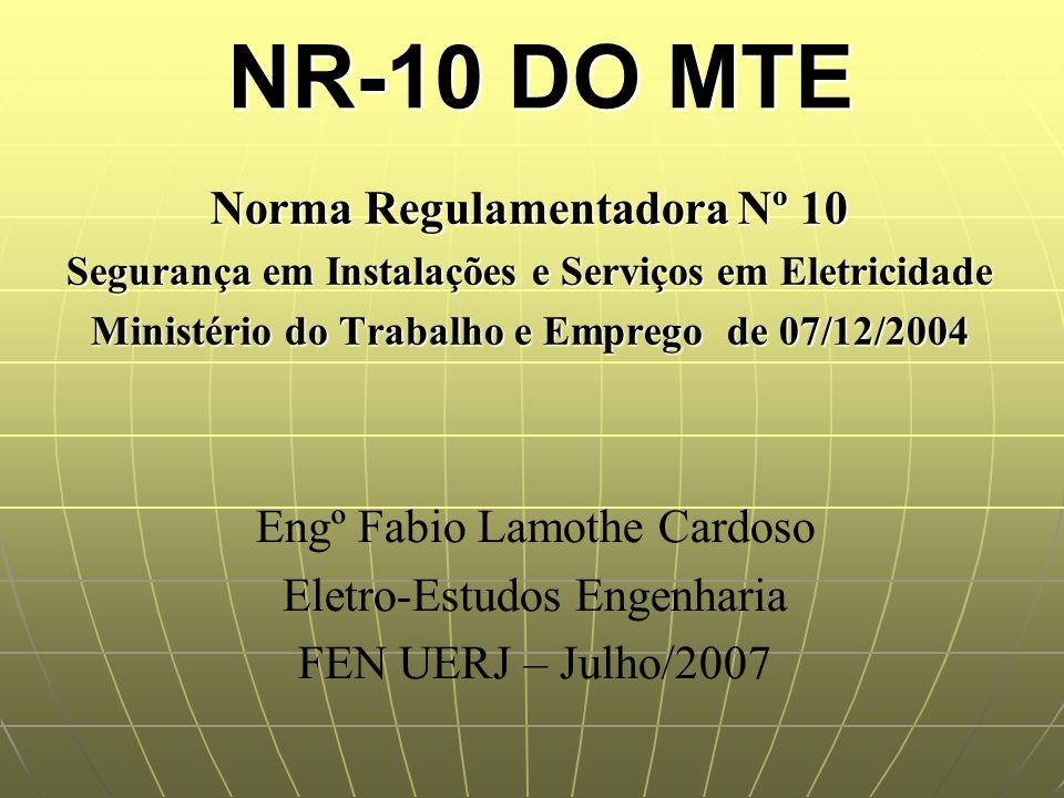 NR-10 DO MTE Norma Regulamentadora Nº 10 Engº Fabio Lamothe Cardoso