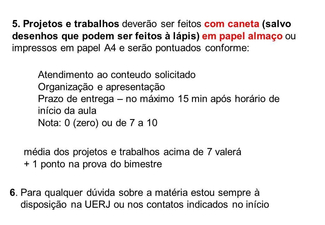 disposição na UERJ ou nos contatos indicados no início