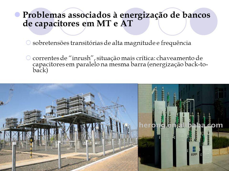 Problemas associados à energização de bancos de capacitores em MT e AT