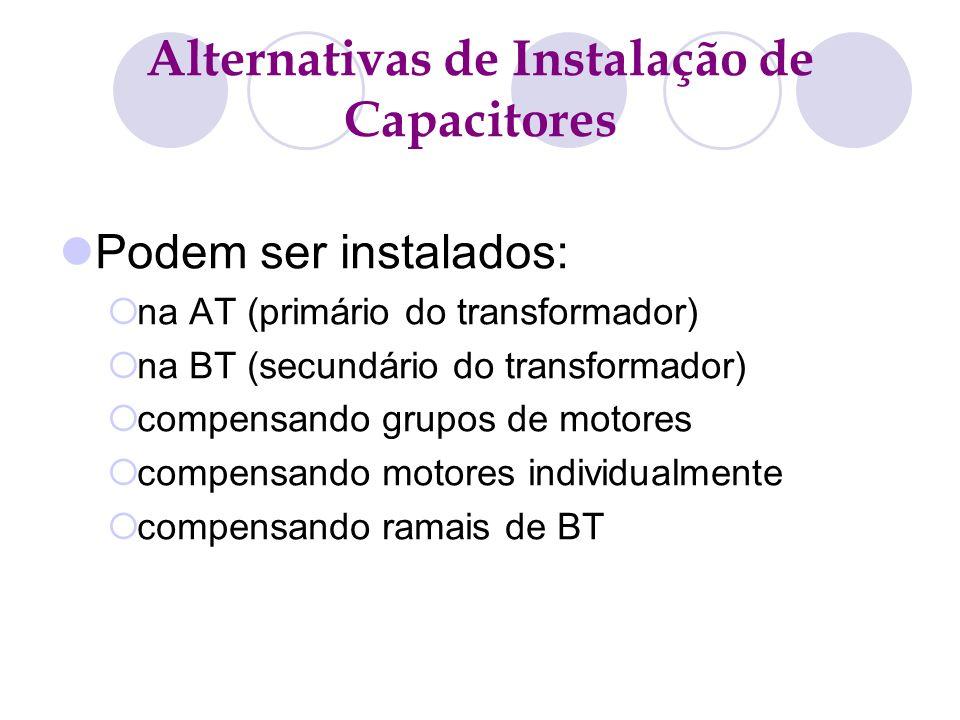 Alternativas de Instalação de Capacitores