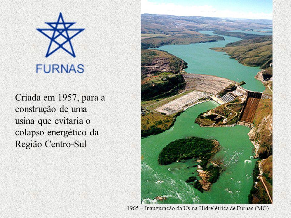 Criada em 1957, para a construção de uma usina que evitaria o colapso energético da Região Centro-Sul