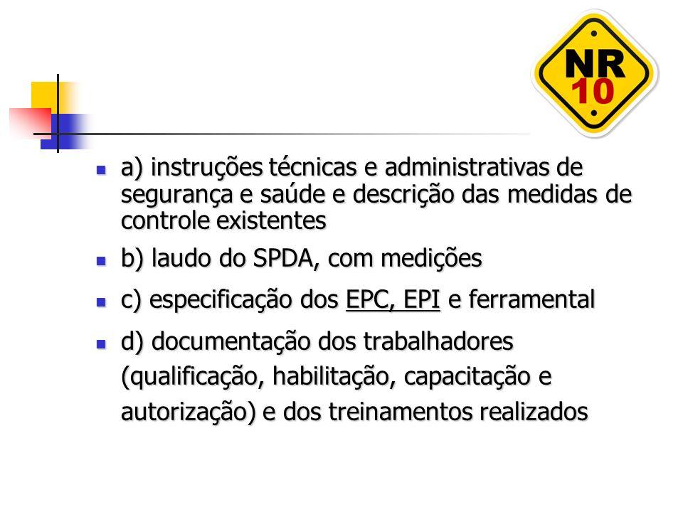 a) instruções técnicas e administrativas de segurança e saúde e descrição das medidas de controle existentes