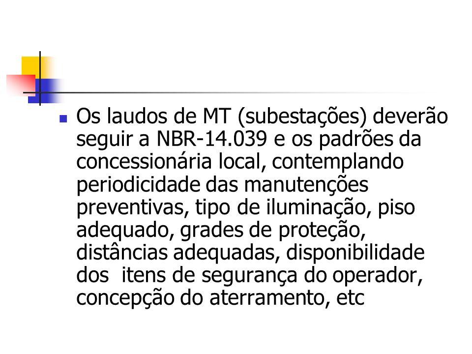 Os laudos de MT (subestações) deverão seguir a NBR-14