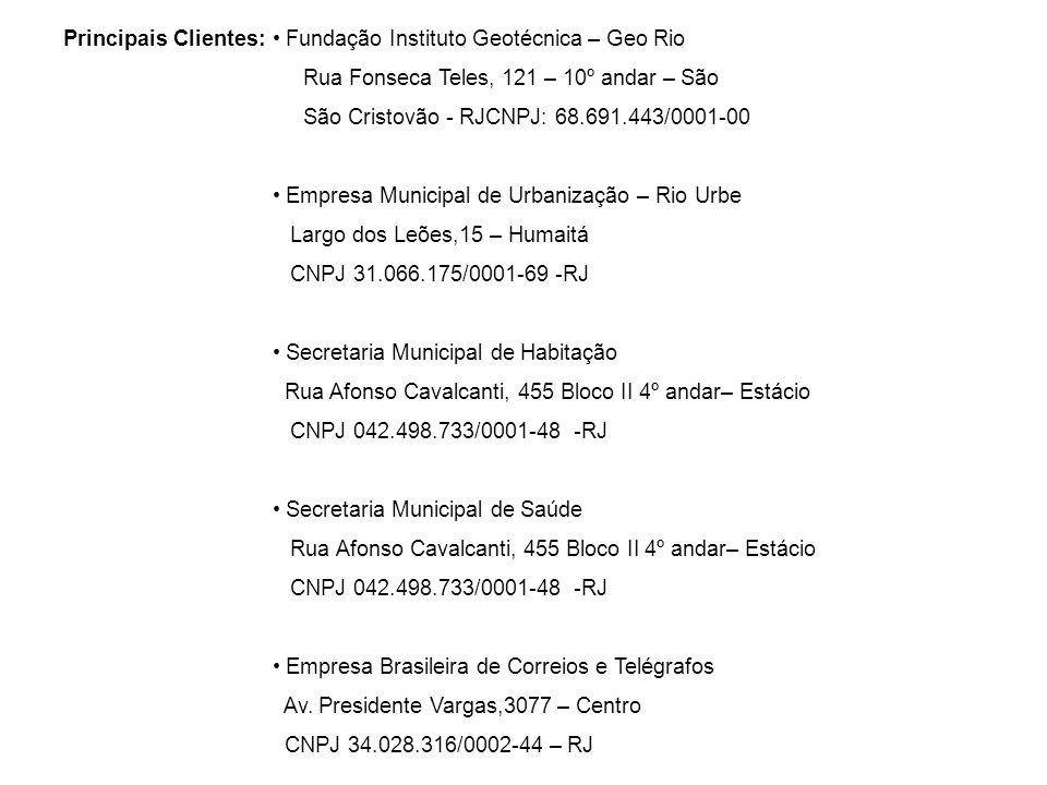 Principais Clientes: • Fundação Instituto Geotécnica – Geo Rio