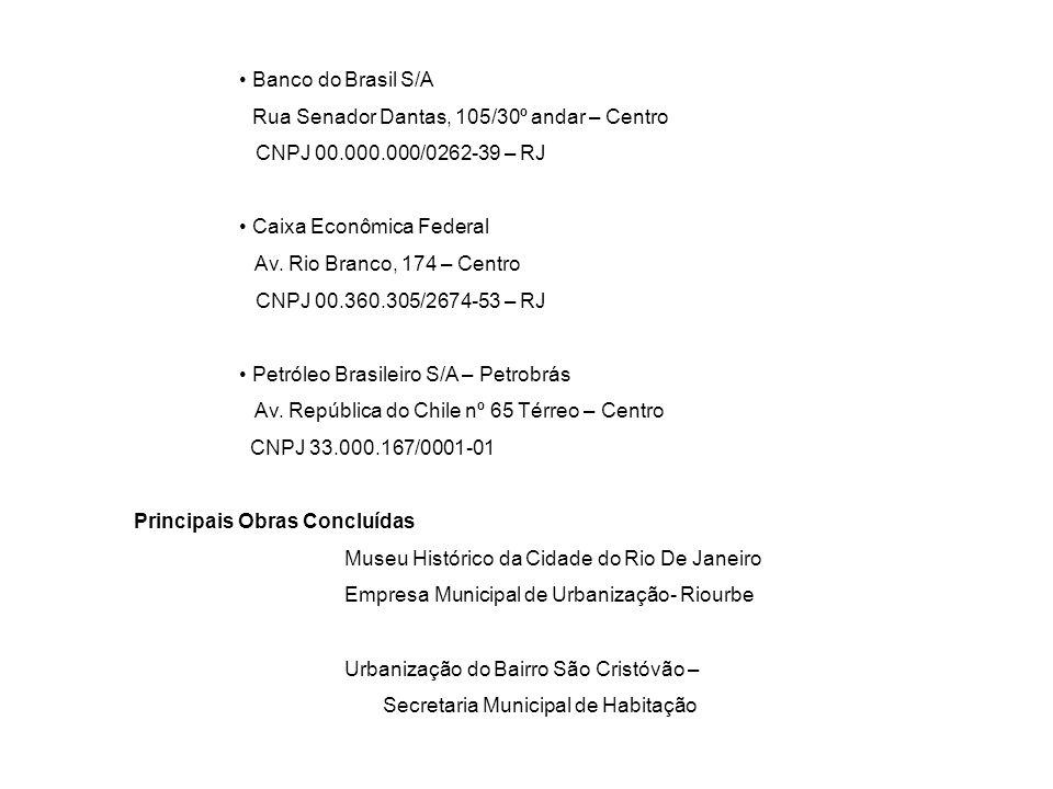 • Banco do Brasil S/A Rua Senador Dantas, 105/30º andar – Centro. CNPJ 00.000.000/0262-39 – RJ.