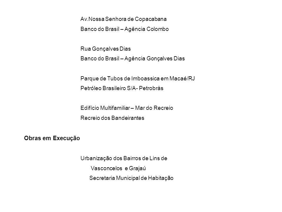 Obras em Execução Av.Nossa Senhora de Copacabana