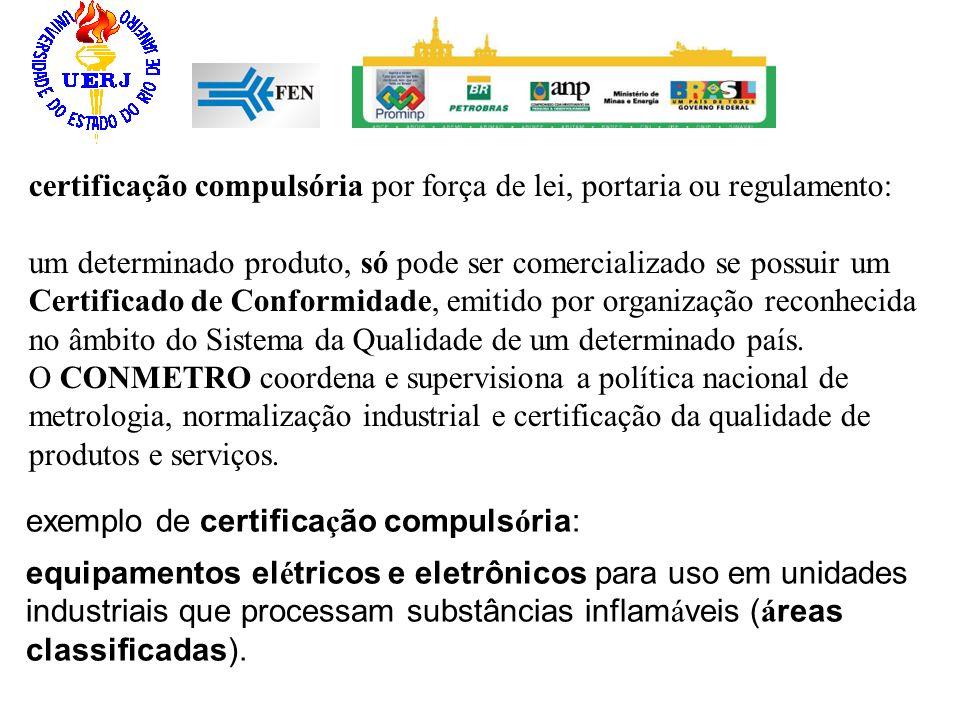 certificação compulsória por força de lei, portaria ou regulamento: