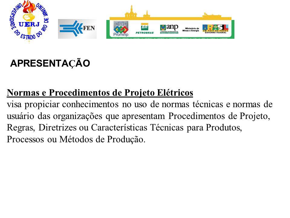 APRESENTAÇÃO Normas e Procedimentos de Projeto Elétricos.