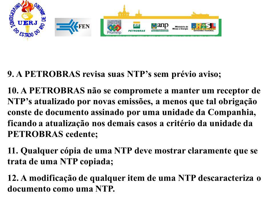 9. A PETROBRAS revisa suas NTP's sem prévio aviso;