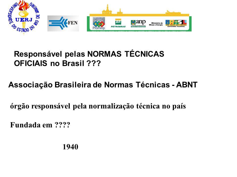 Responsável pelas NORMAS TÉCNICAS OFICIAIS no Brasil