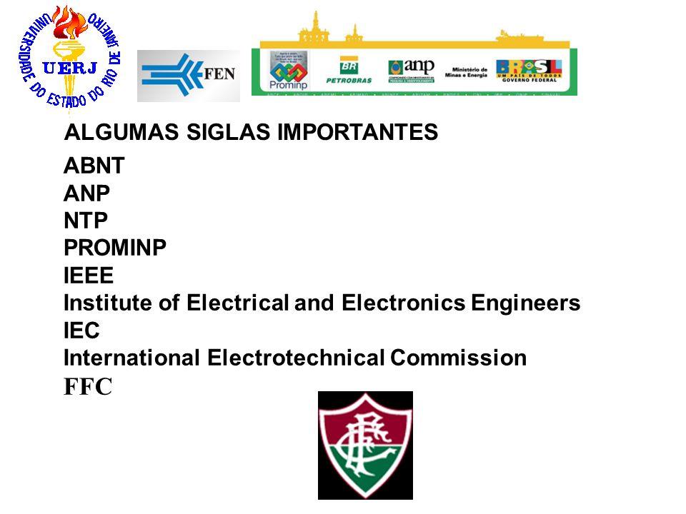 FFC ALGUMAS SIGLAS IMPORTANTES ABNT ANP NTP PROMINP IEEE